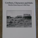 Cowboys, Characters, and Kids: Stories from Kaycee's Old Days: Museum's New Book